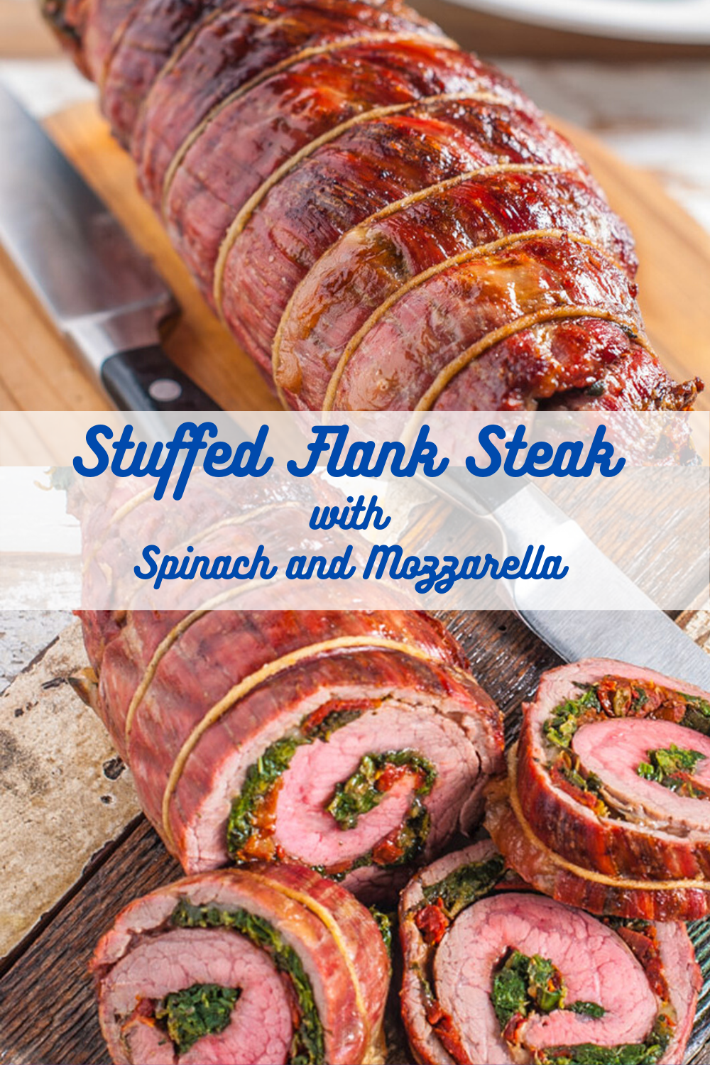 Stuffed Flank Steak with Spinach and Mozzarella