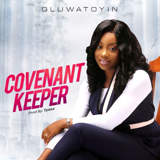MP3: Oluwatoyin - 'Covenant Keeper'