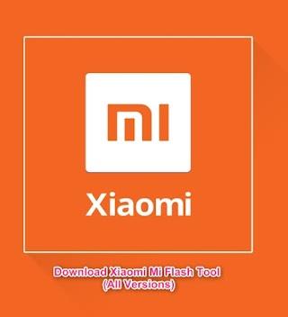 Download Xiaomi Mi Flash Tool (All Versions)