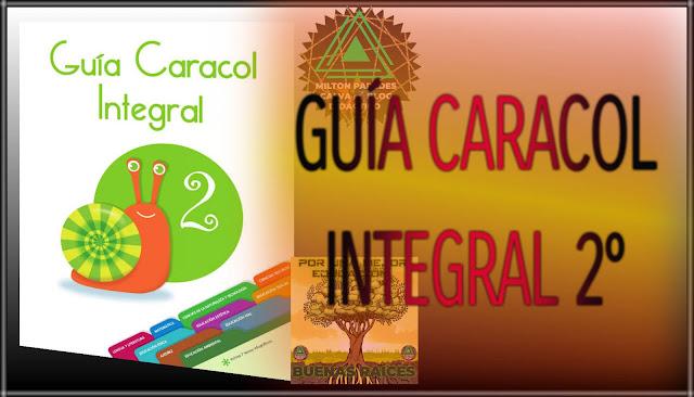 GUÍA CARACOL INTEGRAL-SEGUNDO GRADO-2°