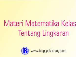 MATERI MATEMATIKA KELAS XI LINGKARAN