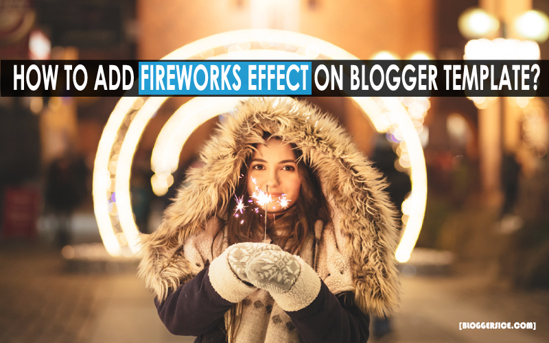 How to add Fireworks effect on Blogger Template?