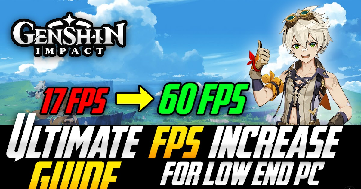 Genshin Impact How To Boost Fps Increase Performance Reduce Fix Lag Especially For Low End Pc S