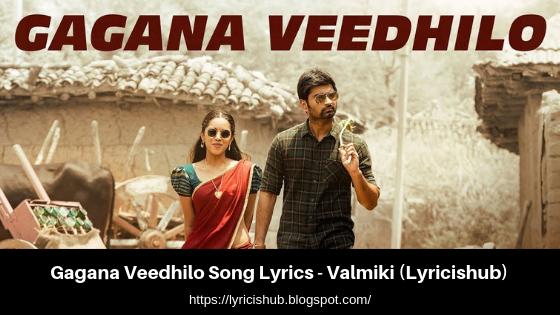 Gagana Veedhilo Song Lyrics - Valmiki | Varun Tej, Atharvaa (Lyricishub)