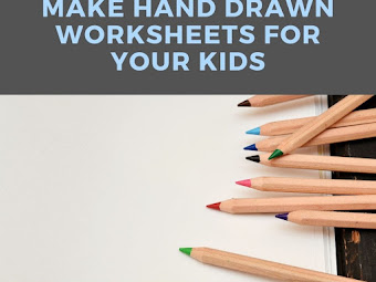 5 Great Reasons To Make Hand-Drawn Worksheets For Your Kids