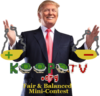 KoopaTV President Donald Trump Fair & Balanced Mini-Contest positive negative media coverage scale