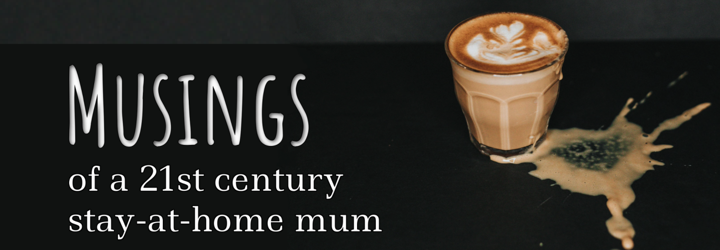 Musings of a 21st Century Stay At Home Mum