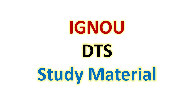 IGNOU DTS Study Material
