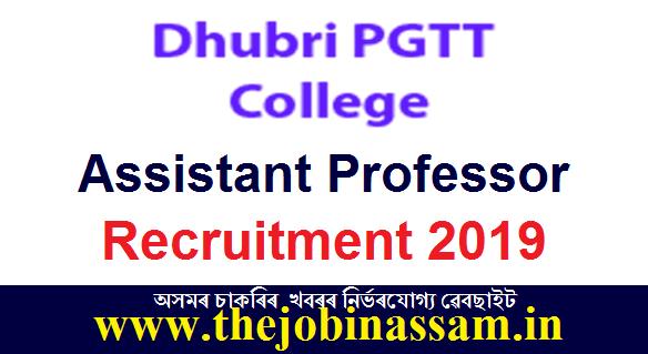 Post Graduate Teacher Training College Dhubri Recruitment 2019