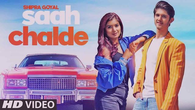 Saah Chalde Hindi Lyrics – Shipra Goyal,Rohan Mehra 2020