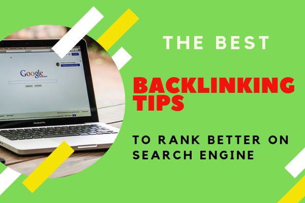 THE BEST BACKLINKING TIPS TO RANK BETTER ON SEARCH ENGINE