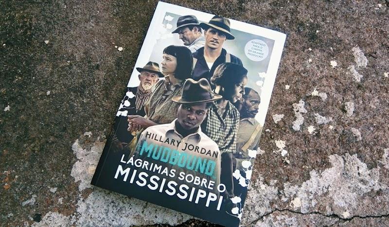 [RESENHA #432] MUDBOUND: LÁGRIMAS SOBRE O MISSISSIPI - HILLARY JORDAN