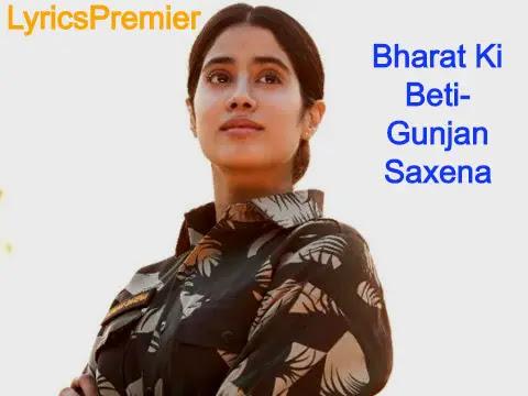 Bharat Ki Beti Lyrics In English Gunjan Saxena Janhvi Kapoor Arijit Singh Amit