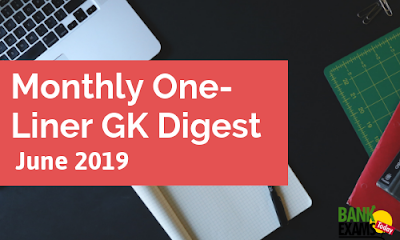 Monthly One-Liner GK Digest: June 2019
