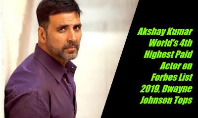 Forbes List 2019 Highest Paid Actors: Akshay Kumar World's 4th Highest Paid Actor on Forbes list, Dwayne Johnson tops