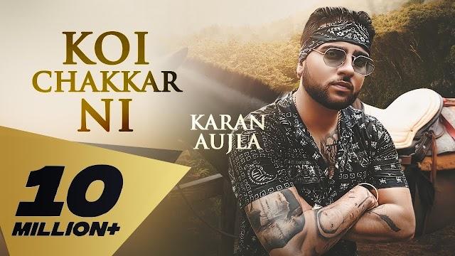 Koi Chakkar Ni Lyrics - Karan Aujla, Deep Jandu