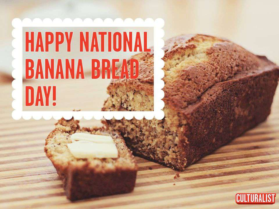 National Banana Bread Day Wishes Pics