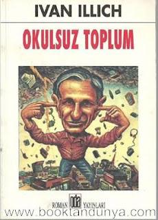 Ivan Illich - Okulsuz Toplum