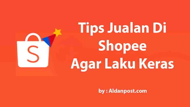 tips-jualan-di-shopee-agar-laku-keras
