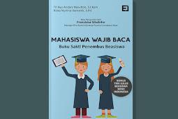 Buku Beasiswa: Mahasiswa Wajib Baca! Buku Sakti Penembus Beasiswa