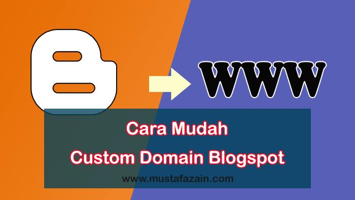 Cara Mudah Custom Domain Blogspot Pada Blogger Baru