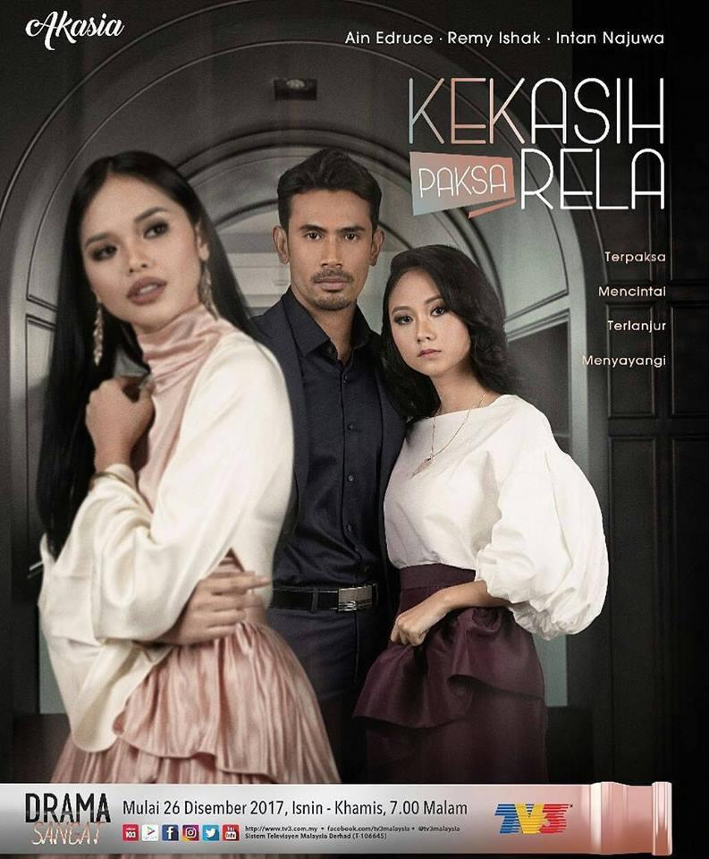 Drama Kekasih Paksa Rela (2017) TV3