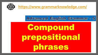 Compound prepositional phrases