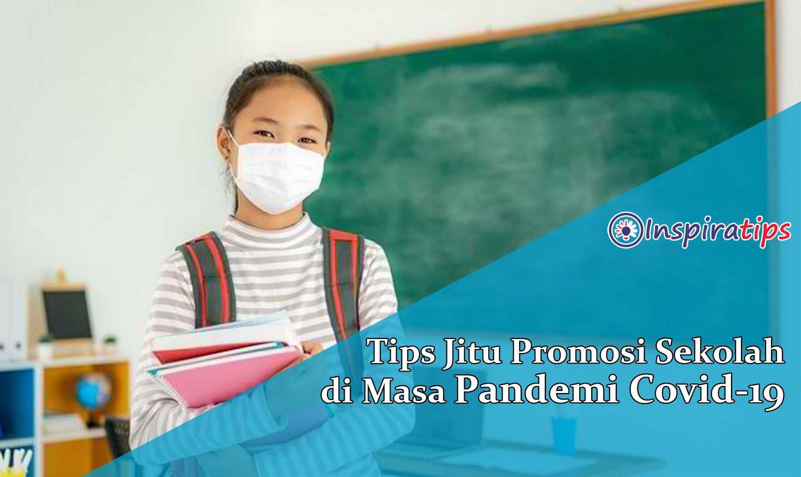 Cara Promosi Sekolah di Masa Pandemi