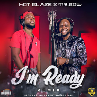 Mr. Bow - I'm Ready (Remix) [feat. Hot Blaze]
