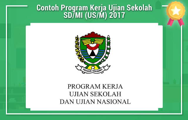 Contoh Program Kerja Ujian Sekolah SD/MI (US/M) 2017