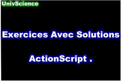 Exercices Avec Solutions ActionScript PDF.