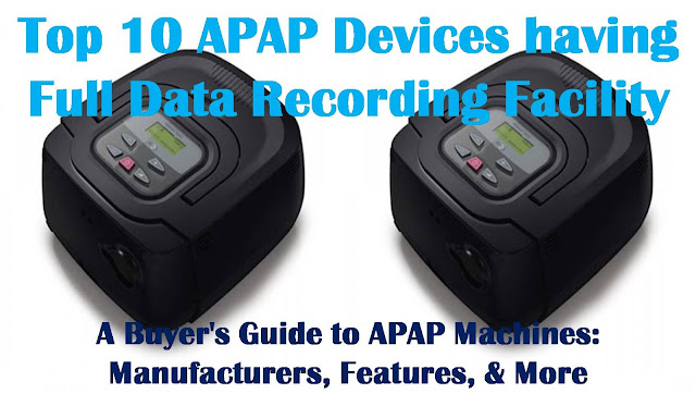 Top 10 APAP Devices having Full Data Recording Facility | A Buyer's Guide to APAP Machines: Manufacturers, Features, & More