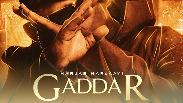 GADDAR SONG LYRICS - HARJAS HARJAAYI | Lyrics Planet