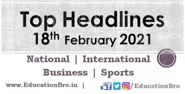 Top Headlines 18th February 2021: EducationBro