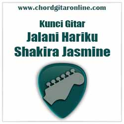 Kunci Gitar Jalani Hariku By Shakira Jasmine Chord Shakira Jasmine - Jalani Hariku (Kunci Gitar Dasar Mudah)