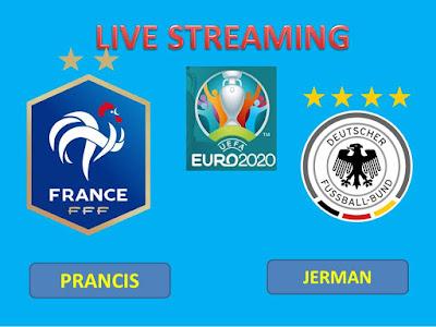Link Live Streaming Euro 2020 PRANCIS Vs JERMAN