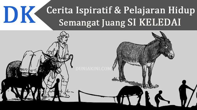 Cerita Inspiratif Singkat & Pelajaran Hidup 'Semangat Juang Si Keledai'
