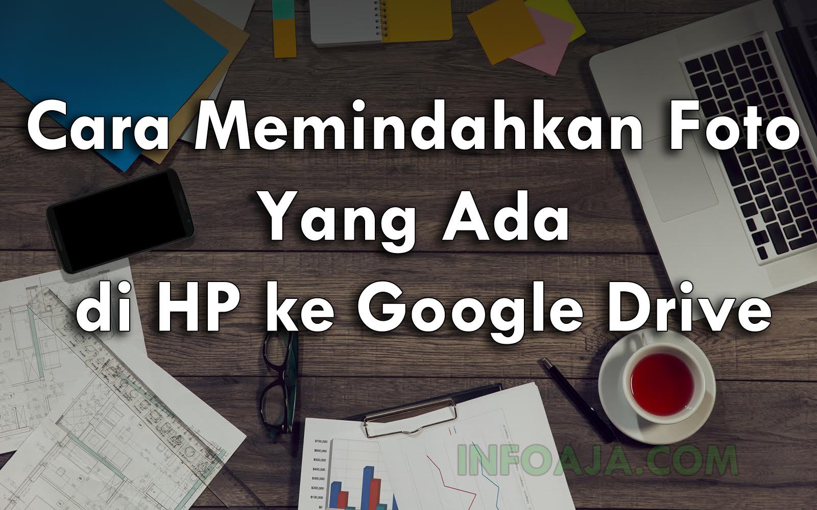 Cara Simpan Foto ke Google Drive