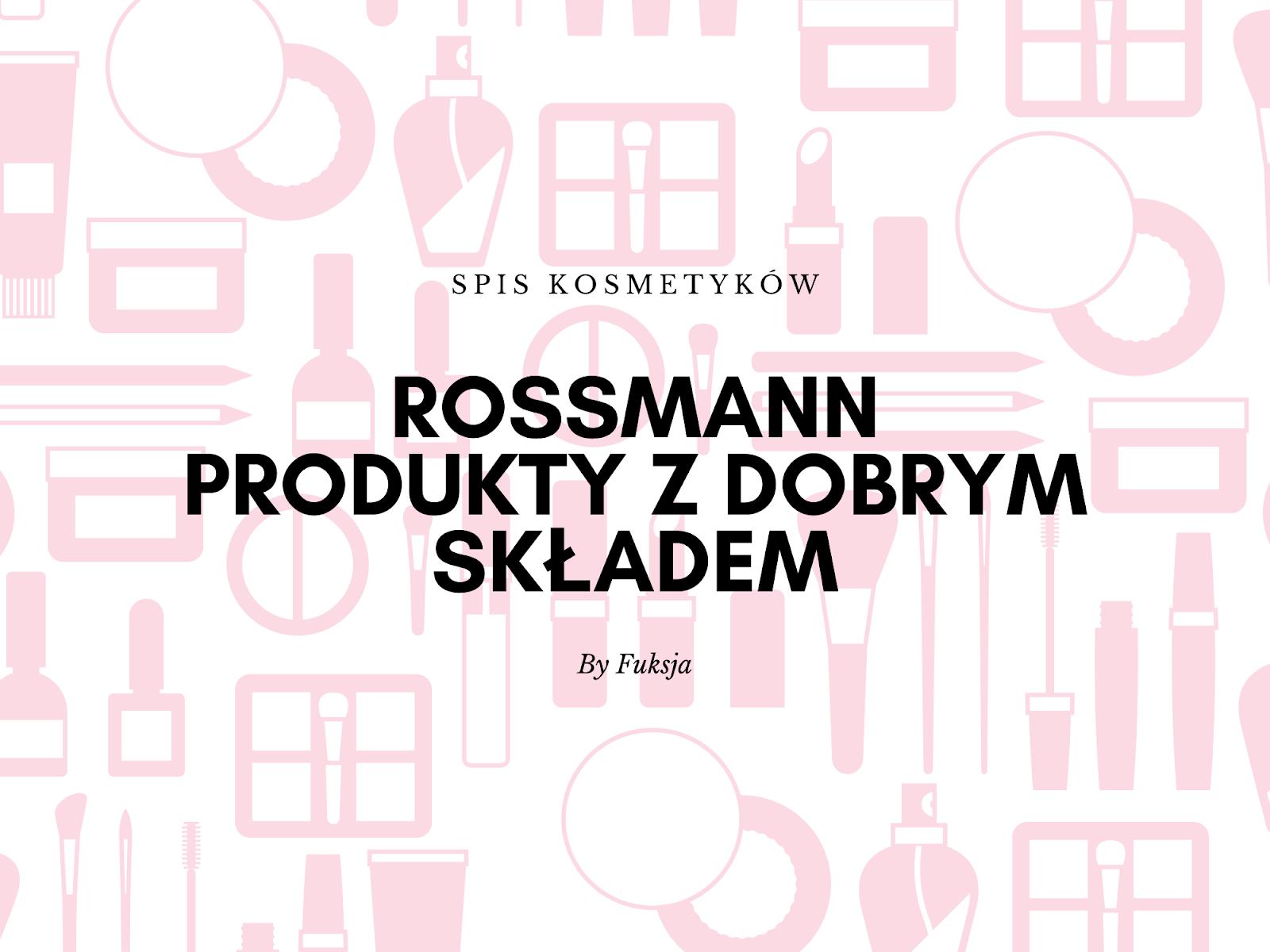 Rossmann - co dostaniemy tam z dobrym składem?
