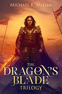 The Dragon's Blade Trilogy - A Complete Epic Fantasy Series book promotion by Michael R. Miller