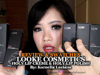 [REVIEW & SWATCHES] LOOKE HOLY LIP CREME & HOLY LIP POLISH OLEH KORNELIA  LUCIANA.