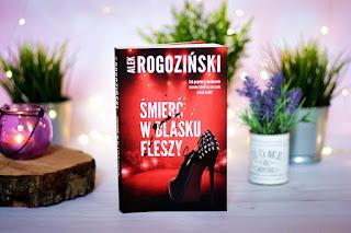 """Alek Rogoziński - """"Śmierć w blasku fleszy"""""""