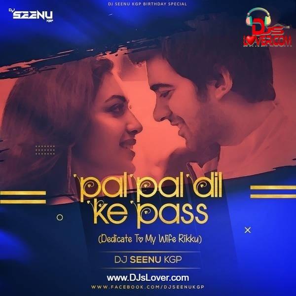 Pal Pal Dil Ke Paas Remix DJ Seenu KGP
