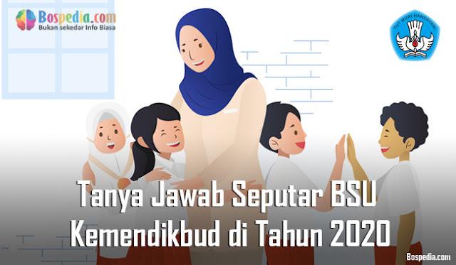 Tanya Jawab Seputar BSU (Bantuan Subsidi Upah) Kemendikbud di Tahun 2020