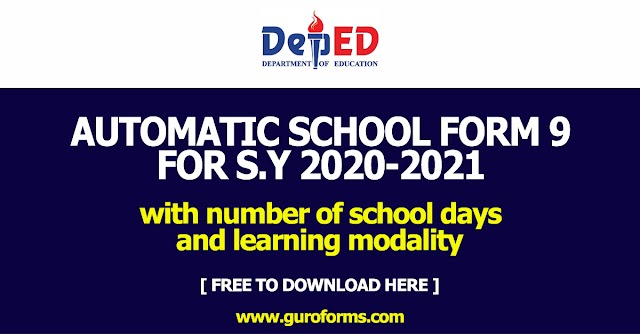 Automatic School Form 9 for S.Y 2020-2021 - with number of school days and learning modality (Free download here)