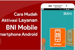 Cara Terbaru Aktivasi BNI Mobile pada Smartphone Android