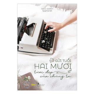 Gửi Tuổi Hai Mươi Tươi Đẹp Của Chúng Ta ebook PDF EPUB AWZ3 PRC MOBI