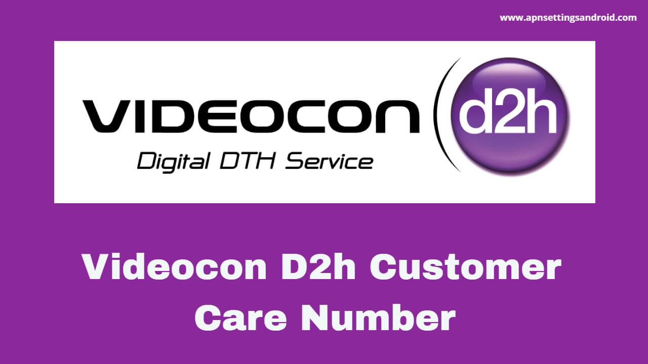 How to Contact Videocon D2h Customer Care Service