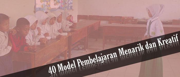 40 Model Pembelajaran Lengkap Menarik dan Kreatif Format PDF