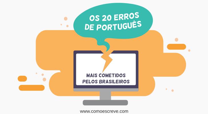 Os 20 erros de português mais cometidos pelos Brasileiros